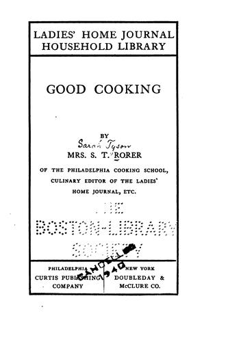 Good cooking by Sarah Tyson Heston Rorer