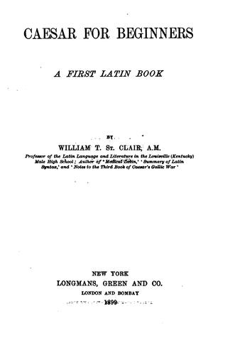 Caesar for beginners by St. Clair, William Thomas