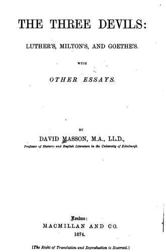 The three devils: Luther's, Milton's and Goethe's by David Masson