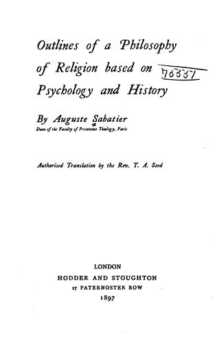 Outlines of a philosophy of religion based on psychology and history by Auguste Sabatier