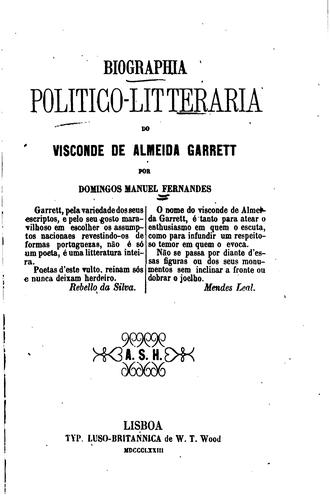 Biographia politico-litteraria do visconde de Almeida Garrett by Domingos Manuel Fernandes