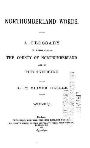 Northumberland words, volume 2 by Richard Oliver Heslop