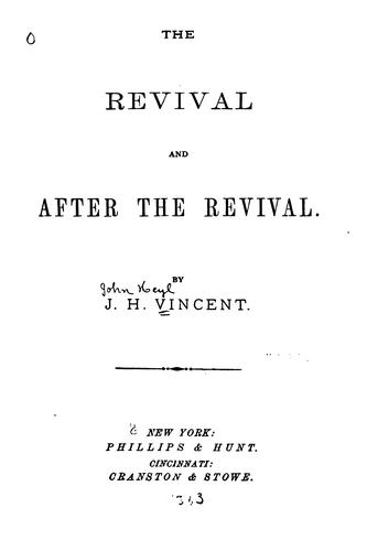 The revival and after the revival by John Heyl Vincent