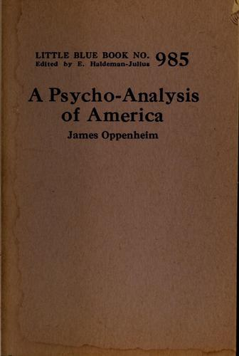 A psycho-analysis of America by Oppenheim, James