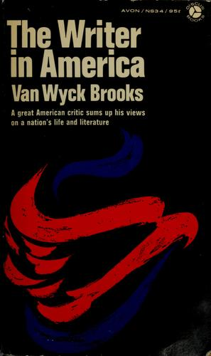 The writer in America by Van Wyck Brooks