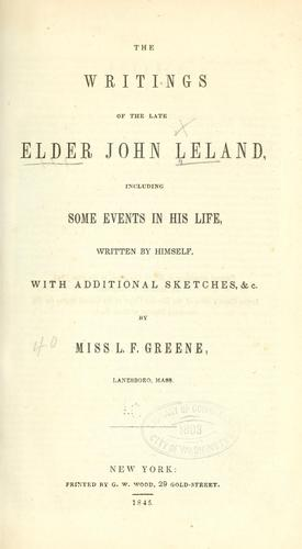 The writings of the late Elder John Leland... by John Leland undifferentiated