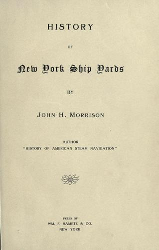History of New York ship yards by John Harrison Morrison