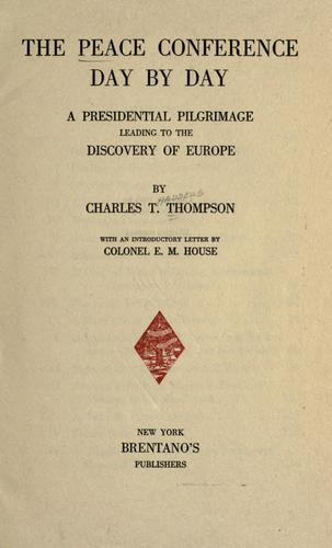 The Peace conference day by day by Charles Thaddeus Thompson
