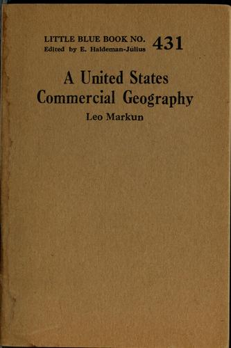 A United States commercial geography by Leo Markun