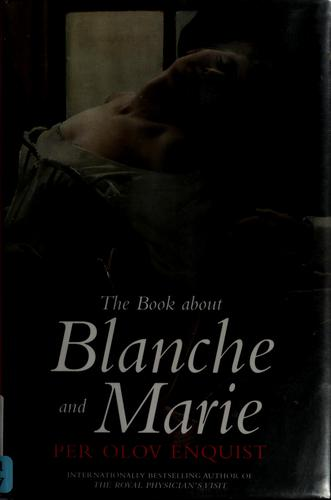 The book about Blanche and Marie by Per Olov Enquist