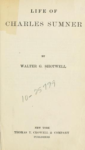 Life of Charles Sumner by Shotwell, Walter Gaston