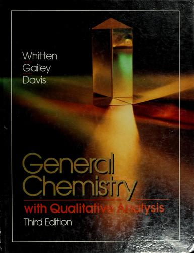 General chemistry with qualitative analysis by Kenneth W. Whitten