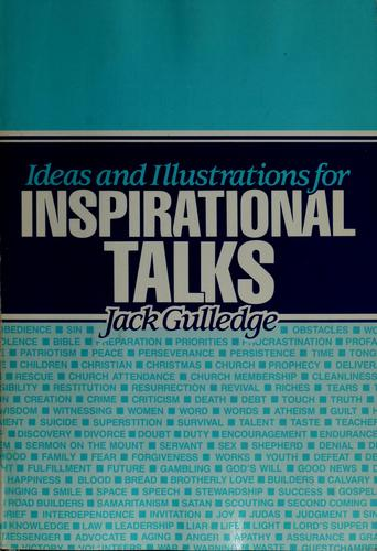 Ideas and illustrations for inspirational talks by Jack Gulledge