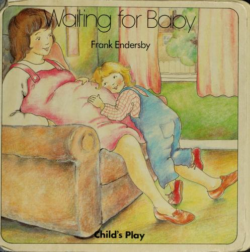Waiting for Baby by Frank Endersby