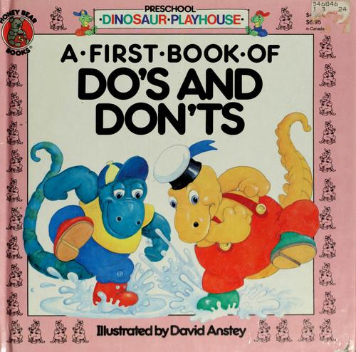 A First Book of Do's and Don'ts (Preschool Dinosaur Playhouse) by A. J. Wood