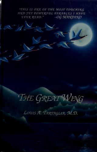 The Great wing by Louis A. Tartaglia