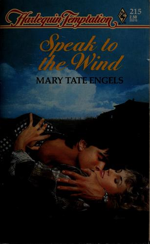 Speak to the wind by Mary Tate Engels
