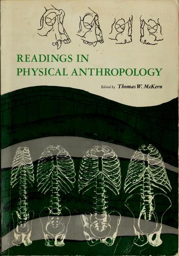 Readings in physical anthropology by Thomas W. McKern