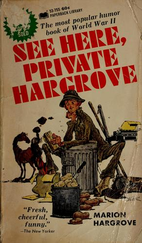 See here, Private Hargrove by Marion Hargrove