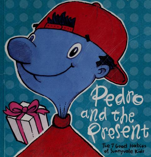 Pedro and the present by Stephen R. Covey