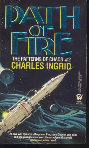 Path of Fire (Patterns of Chaos) by Charles Ingrid