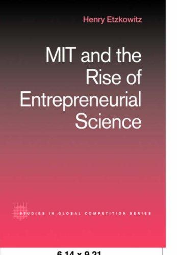 MIT and the Rise of Entrepreneurial Science (Studies in Global Competition) by Henry Etzkowitz