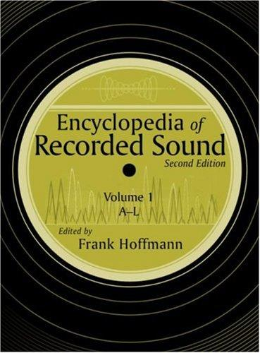 Encyclopedia of recorded sound by edited by Frank Hoffmann.