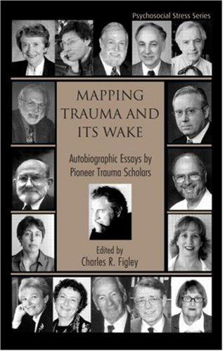 Mapping Trauma and Its Wake by Charles R. Figley