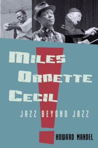 Miles, Ornette, Cecil by Howard Mandel