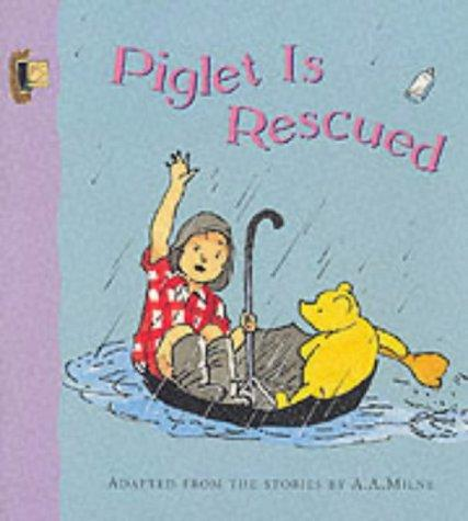 Piglet Is Rescued by A. A. Milne