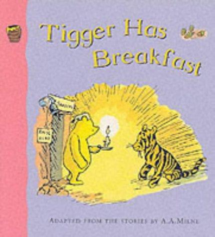 Tigger Has Breakfast by A. A. Milne