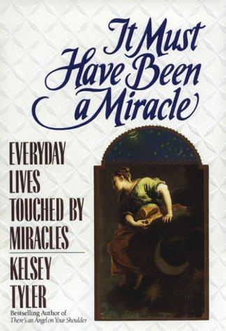 It must have been a miracle by Kelsey Tyler
