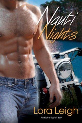 Nauti Nights (The Nauti Trilogy, Book 2) by Lora Leigh