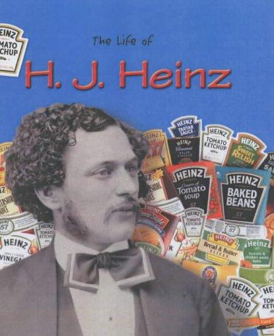 H.J.Heinz (Life Of...) by M.C. Hall