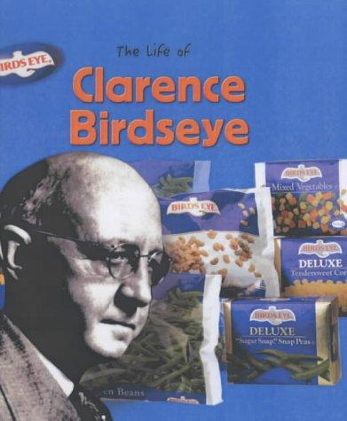 Clarence Birdseye (Life Of...) by M.C. Hall