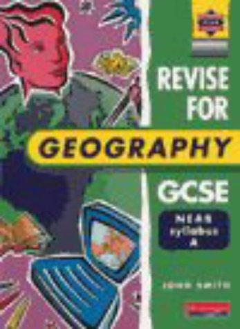Revise for Geography GCSE by John Smith