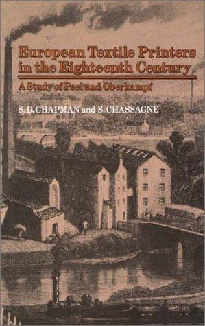 European textile printers in the eighteenth century by Stanley D. Chapman
