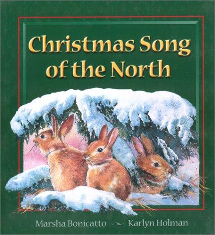 Christmas Song of the North by Marsha Bonicatto