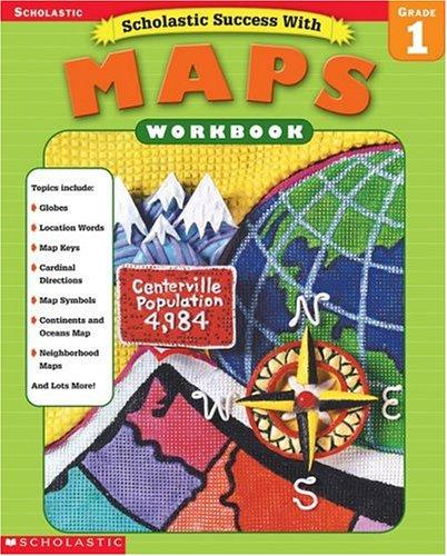 Scholastic Success With Maps Workbook Grade 1 (Grades 1) by Linda Ward Beech