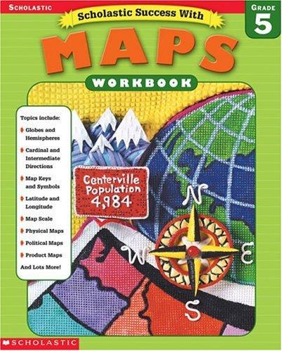 Scholastic Success With Maps Workbook Grade 5 (Grades 5) by Linda Ward Beech