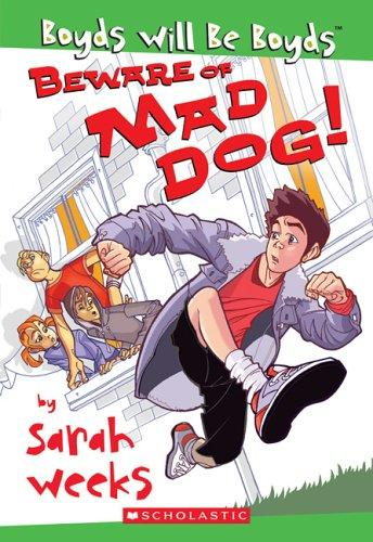 Beware of Mad Dog by Sarah Weeks
