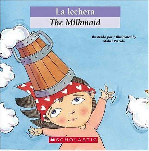 La Lechera / The Milkmaid (Bilingual Tales) by Mabel Pierola, Luz Orihuela