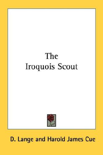 The Iroquois scout by D. Lange