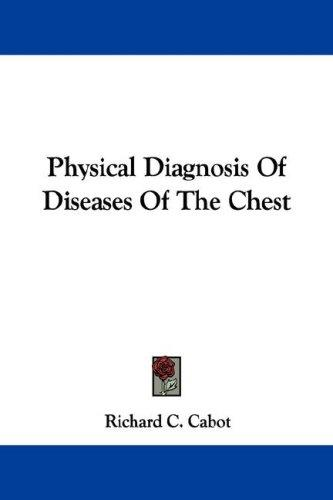 Physical Diagnosis Of Diseases Of The Chest