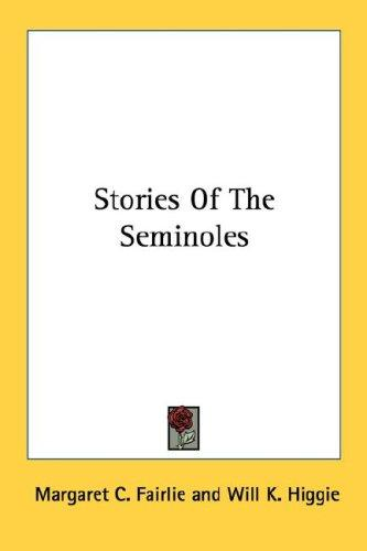 Stories of the Seminoles by Margaret C. Fairlie