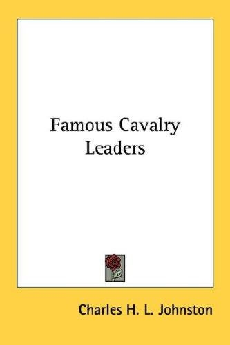 Famous Cavalry Leaders by Charles H. L. Johnston