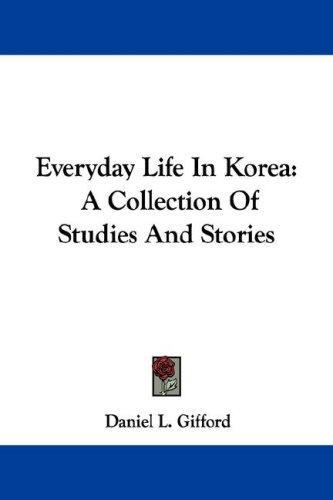 Everyday Life In Korea