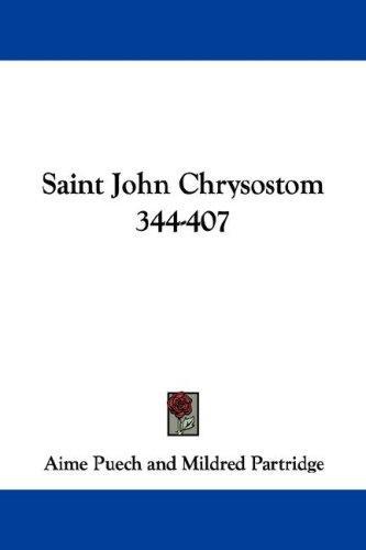 Saint John Chrysostom 344-407