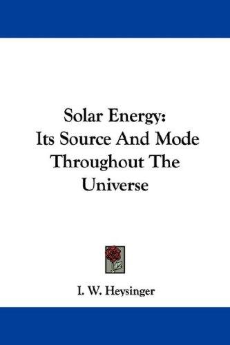 Solar Energy by I. W. Heysinger
