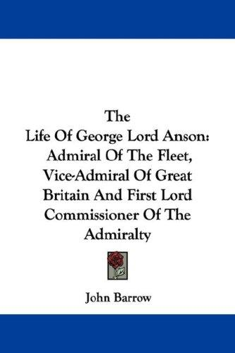 The Life Of George Lord Anson by John Barrow